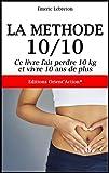 La méthode 10/10 : ce livre fait perdre 10 kg et vivre 10 ans de plus