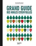 Grand guide des huiles essentielles