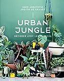 Urban Jungle: Décorer avec les plantes