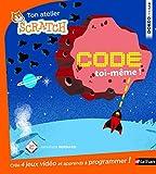 Code toi-même - apprends à programmer avec Scratch - Dès 8 ans