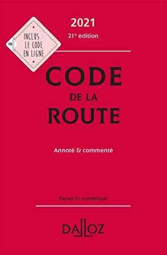 Code de la route 2021, annoté et commenté - 21e ed.