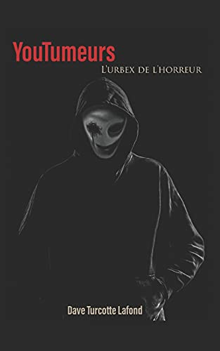 YouTumeurs - L'urbex de l'horreur