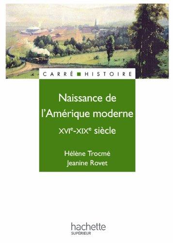 Naissance de l'Amérique moderne - Livre de l'élève - Edition 1997 : XVIe - XIXe siècle (Carré Histoire moderne)