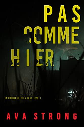 Pas comme hier (Un thriller du FBI Ilse Beck – Livre 3)
