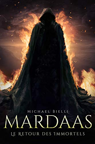 Mardaas: Le Retour des Immortels - Tome I