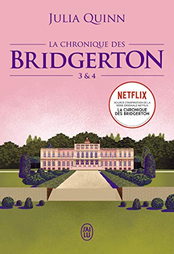 La chronique des Bridgerton: Tomes 3&4