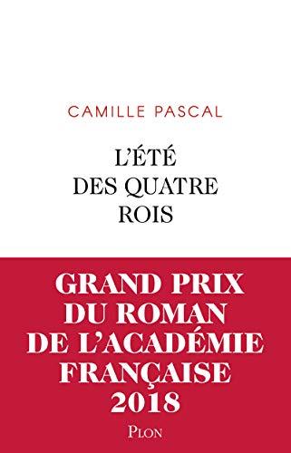 L'Été des quatre rois - Grand prix du Roman de l'Académie française 2018