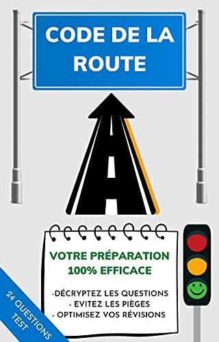 CODE DE LA ROUTE 2021-2022: Préparation 100% optimisée au nouvel examen - Décryptez les questions, évitez les pièges