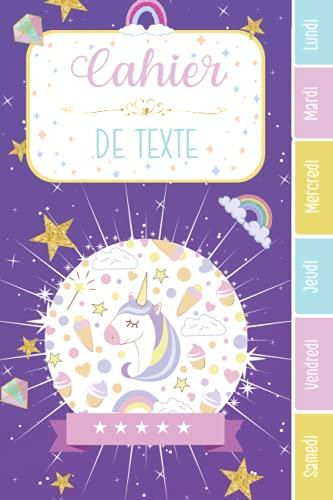 CAHIER DE TEXTE: Licorne princesse magique diamant or arc en ciel avec coloriages pour fille en primaire cp ce1 ce2 cm1 cm2 collège emploi du temps ... division - année scolaire réussie