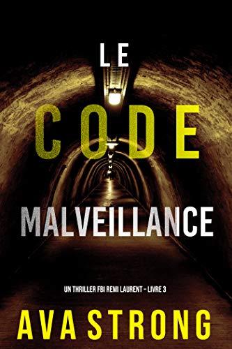 Le Code Malveillance (Un thriller FBI Remi Laurent – Livre 3)