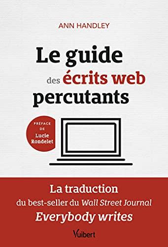 Le guide des écrits web percutants: La traduction du best-seller du Wall Street Journal: Everybody writes (2021)