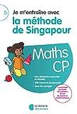 Je m'entraîne avec la méthode de Singapour CP - Soutien scolaire