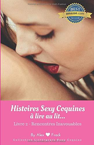Histoires Sexy Coquines à Lire au Lit: Rencontres Inavouables | Recueil de nouvelles érotiques courtes & d'histoires de sexe torride pour elle et lui