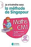 Je m'entraîne avec la méthode de Singapour CM1 - Soutien scolaire