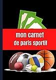 Carnet de gestion et suivi paris sportifs: Établir un suivi de ses paris sportifs pour devenir un parieur gagnant.