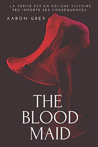 THE BLOOD MAID: La Bonne Écarlate. Roman historique et érotique, +18 ans
