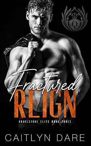 Fractured Reign: Dark College Bully Romance
