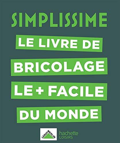 SIMPLISSIME - Bricolage : Le livre de bricolage le + facile du monde