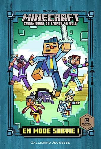 Roman Minecraft .1 - En mode survie! - Chroniques de l'Épée de bois - Livre officiel Mojang - De 7 à 10 ans