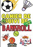 Cahier de Suivi de Bankroll: Carnet de suivi de paris sportifs