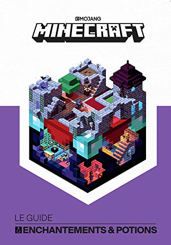 Minecraft, le guide Enchantements & Potions - Livre officiel Mojang - De 8 à 12 ans