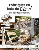 Fabriquer en bois de récup' : Les palettes autrement
