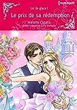 Le prix de sa rédemption:Harlequin Manga (Loi de glace t. 1)