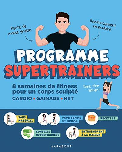 Programme Supertrainers: 8 semaines de fitness pour un corps sculpté CARDIO / GAINAGE / HIIT
