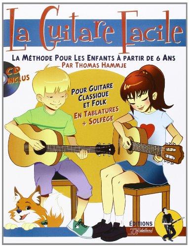 La Guitare Facile : La Méthode pour Enfants à partir de 6 ans (livre seul)