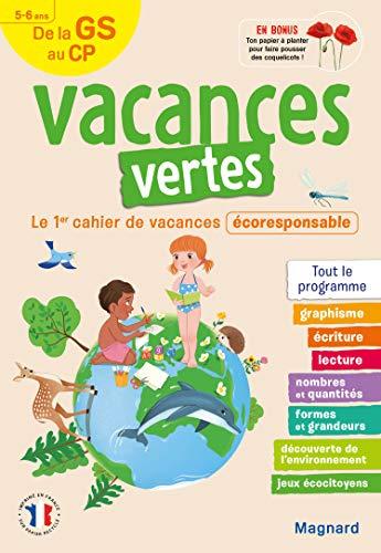 Cahier de vacances 2021, de la GS vers le CP 5-6 ans - Vacances vertes: Le premier cahier de vacances écoresponsable (2021)