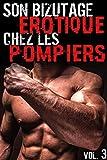 Bizutage Érotique Chez Les Pompiers (Vol. 3): [Interdit Au Moins de 18 Ans]