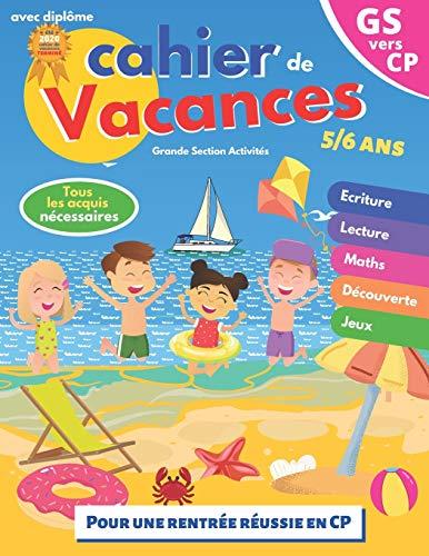 cahier de vacances: GS vers CP | 5-6 ans | pour consolider les acquis de la grande section | avec diplôme | Pour une rentrée scolaire réussie en CP