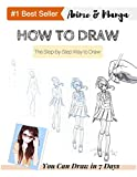How to Draw Anime & Manga: Anyone Can Draw with this Book! The Step by Step Book to Draw Anime & Manga (English Edition)