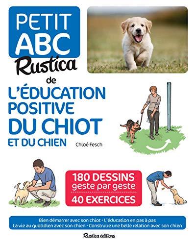 Le petit abc Rustica de l'éducation positive du chiot et du chien