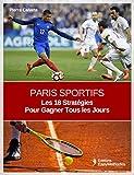 PARIS SPORTIFS FOOT TENNIS: LES 18 MEILLEURES STRATEGIES