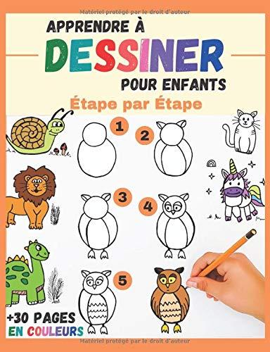 Apprendre à dessiner Pour Enfants Étape par Étape: des animaux mignons à reproduire et colorier - livre de dessin tout en couleurs pour enfants et débutants - cadeau original