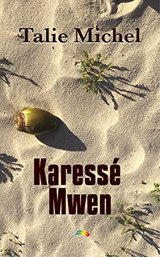 Karessé Mwen: roman lesbien