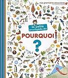 La petite encyclopédie des pourquoi? - La petite encyclopédie - de 3 à 7 ans