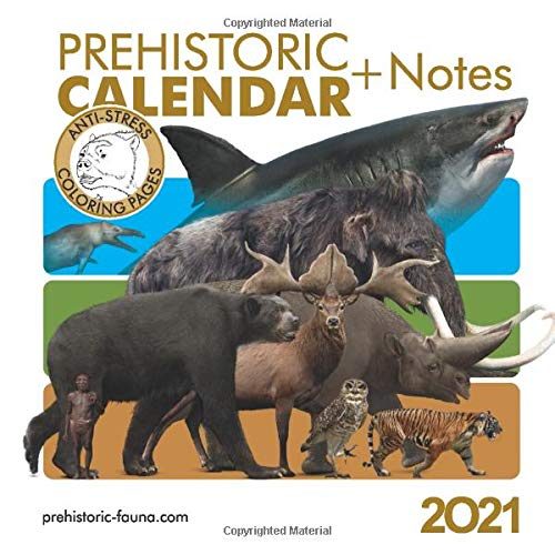Prehistoric Pocket Calendar 2021 with Notes, Anti-Stress Coloring Pages and Interesting Facts about Extinct Animals: Best seller in Mammal Zoology Calendars (version of 2020)