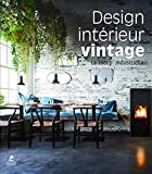 Design intérieur Vintage - La récup' industrielle