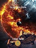 La dernière étoile: Un roman de science-fiction (LE LYS BLEU)