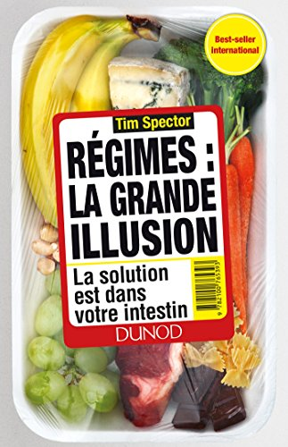 Régimes : la grande illusion : La solution est dans votre intestin (Hors Collection)
