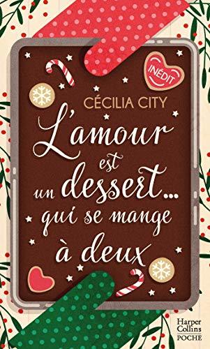 L'amour est un dessert qui se mange à deux: Une délicieuse romance de Noël dans le milieu de la pâtisserie