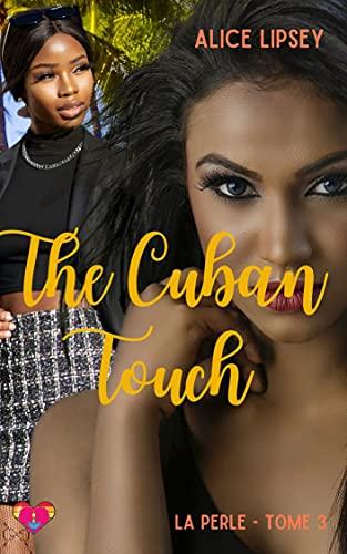 The Cuban Touch : roman lesbien: La Perle : Tome 3