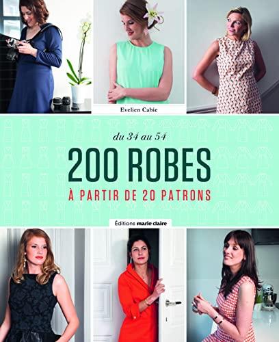 200 robes: Du 34 au 54 à partir de 20 patrons