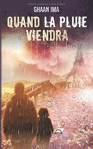 Quand la pluie viendra: Un thriller psychologique sur fond de SF post apocalyptique