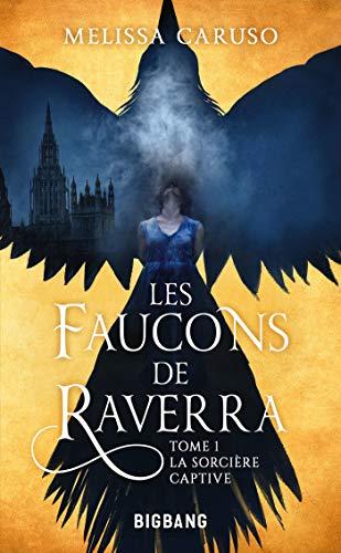La Sorcière captive: Les Faucons de Raverra, T1