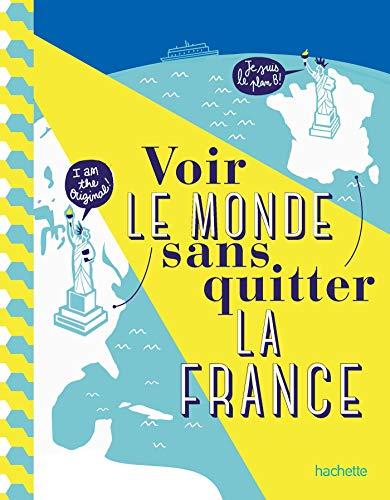 Voir le monde sans quitter la France