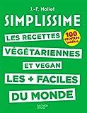 SIMPLISSIME - Recettes végétariennes et vegan: Les recettes végétariennes et vegan les plus faciles du monde