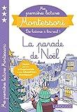 Mes premières lectures Montessori, La parade de Noël !